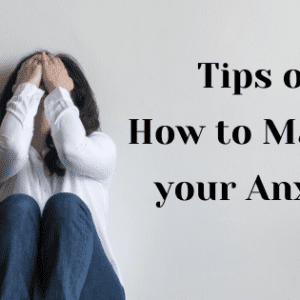 Tips to Manage Anxiety